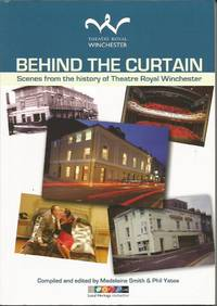 BEHIND THE CURTAIN: Scenes from the History of Theatre Royal Winchester