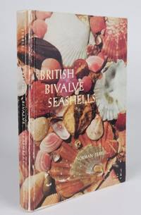 British Bivalve Seashells by  Norman Tebble - Paperback - First Edition - 1966 2021-02-22 - from Resource for Art and Music Books (SKU: 210222005)