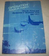 The Air Force and Herbicides in Southeast Asia 1961-1971: Operation Ranch Hand