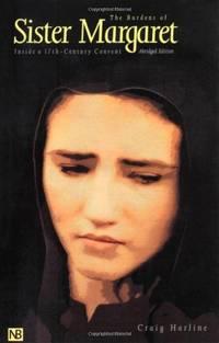 The Burdens of Sister Margaret: Inside a Seventeenth-Century Convent (Nota Bene)