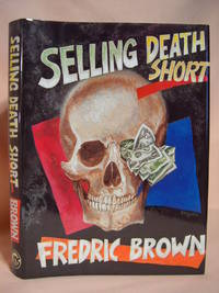 SELLING DEATH SHORT: FREDRIC BROWN IN THE DETECTIVE PULPS, VOLUME 14