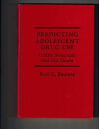 Predicting Adolescent Drug Use: Utility Structure and Marijuana