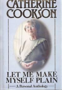 Let Me Make Myself Plain: A Personal Anthology