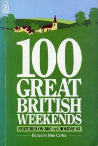 image of 100 Great British Weekends