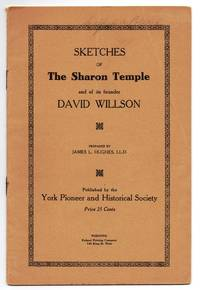 Sketches of The Sharon Temple and of its founder David Willson