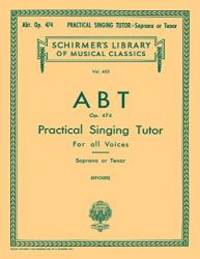 Practical Singing Tutor, Op. 474: Voice Technique by  F Max Spicker and Abt - Paperback - 1986-11-01 - from Books Express (SKU: 0634053248)