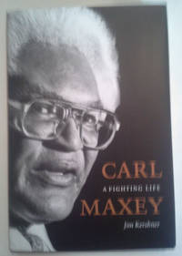 Carl Maxey, a Fighting Life