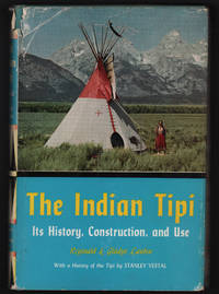 The Indian Tipi. Its History, Construction and Use
