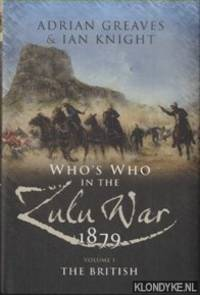 Who\'s Who in the Anglo Zulu War 1879. Volume I: The British