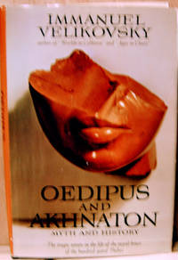 Oedipus and Akhnaton:  Myth and History