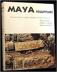 Maya sculpture: from the Southern Lowlands, the Highlands and Pacific Piedmont ; Guatemala, México, Honduras