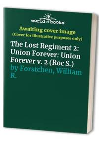 The Lost Regiment: Union Forever v. 2 (Roc)