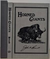 HORNED GIANTS. Hunting Eurasian Wild Cattle. Limited edition signed by Capt. John Brandt.