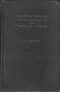 Highway Spirals, Superelevation and Vertical Curves A Field Pocket Book  for Highway Engineers