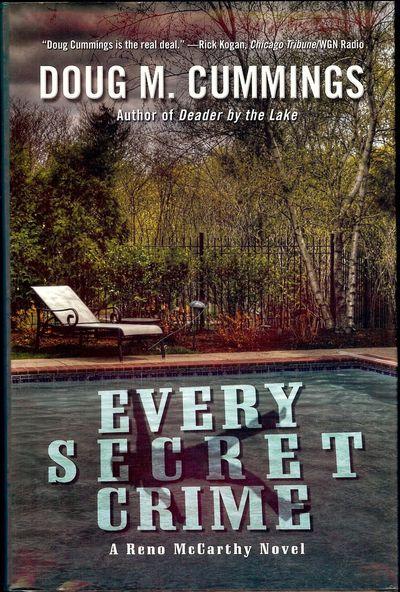 2008. CUMMINGS, Doug M. EVERY SECRET CRIME: A RENO MCCARTHY NOVEL. NY: Gale Cengage Learning, . 8vo....