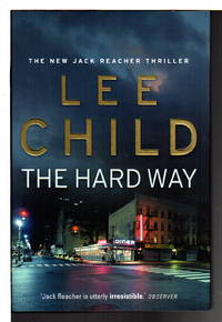 THE HARD WAY. by  Lee Child - Signed First Edition - (2006) - from Bookfever.com, IOBA and Biblio.com