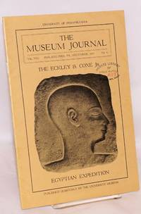 The museum journal volume VIII no. 4, December 1917. The Eckley B. Coxe Jr. Egyptian expedition