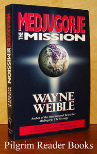 Medjugorje: The Mission by  Wayne Weible - Paperback - 1994 - from Pilgrim Reader Books - IOBA and Biblio.co.uk