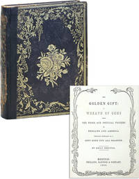 The Golden Gift: A Wreath of Gems from the Prose and Political Writers of England and America