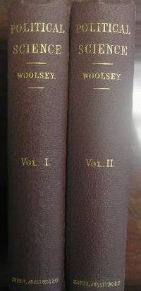 Political Science or The State: Theoretically and Practically Considered (2 VOLUMES- First edition)