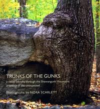 Trunks of the Gunks: A Visual Odyssey through the Shawangunk Mountains in Search of the Unexpected