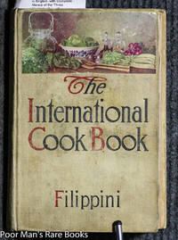 THE INTERNATIONAL COOKBOOK Over 3300 Recipes Gathered from all the World,  Including Many Never before Published in English. with Complete Menus of  the Three Meals for Every Day in the Year