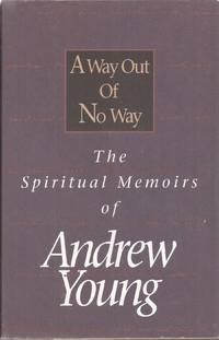 A Way Out of No Way: The Spiritual Memoirs of Andrew Young (signed)