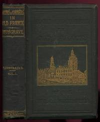 Nooks and Corners in Old France by  The Rev.George: Musgrave - 2 volumes. - 1867 - from Peter M Daly (SKU: 6948)