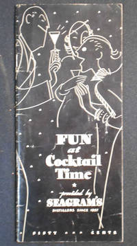 image of Fun at Cocktail Time: Provided by Seagram's Distillers Since 1857; and written by Julien J. Proskauer; Illustrations by John Whitcomb