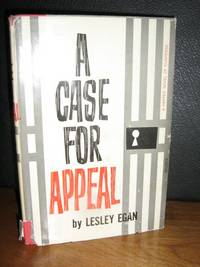 A Case for Appeal by  Lesley Egan - 1st Edition Stated - 1961 - from Brass DolphinBooks and Biblio.com