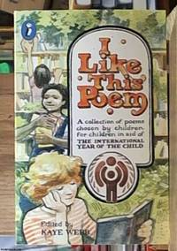 I Like This Poem – a collection of best love poems chosen by children for other children for...