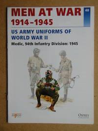 Men At War 1914-1945. No. 40. US Army Uniforms Of World War II. Medic, 94th Infantry Division: 1945.