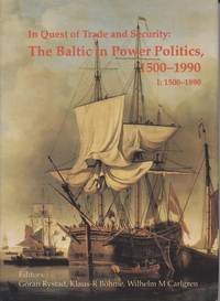 In Quest of Trade and Security: The Baltic in Power Politics, 1500-1990, Volume I: 1500-1890