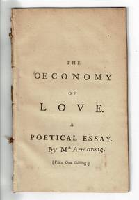 The oeconomy of love. A poetical essay ... A new edition