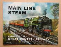 image of Main Line Steam: A Guide to the Great Central Railway.