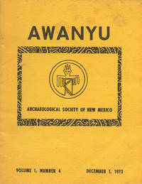 AWANYU : Archaeological Society of New Mexico : Dec 1, 1973 , Volume 1, No 4