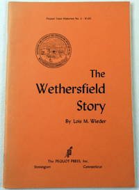 The Wethersfield Story.  Pequot Town Histories No. 2