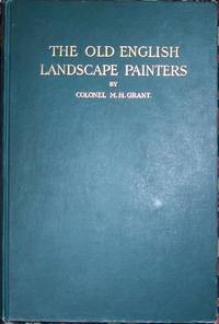 A Chronological History of the Old English Landscape Painters (in oil) from the XVI Century to the XIX Century