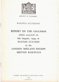 Railway Accidents. Report on the Collision which occurred on 6th August, 1949, at Euston Station...