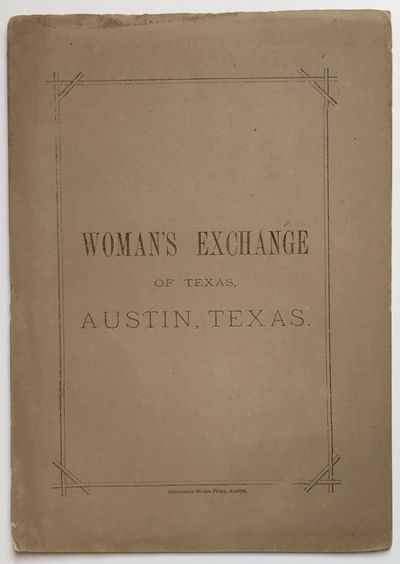 Austin: Statesman Steam Print, 1880. Very good.. 8pp. Original tan printed wrappers. Minor soiling a...
