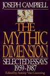 image of The Mythic Dimension : Selected Essays, 1959-1987