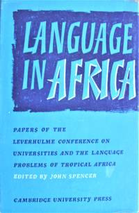 image of Language in Africa. Papers of the Leverhulme Conference on Universities and the Language Problems of Tropical Africa