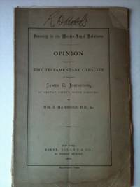 Insanity in its Medico-Legal Relations.  Opinion Relative to The Testamentary Capacity of the Late James C. Johnston, of Chowan County, North Carolina