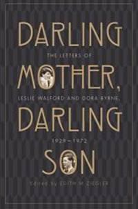 Darling Mother, Darling Son: The Letters of Leslie Walford and Dora Byrne, 1929-1972