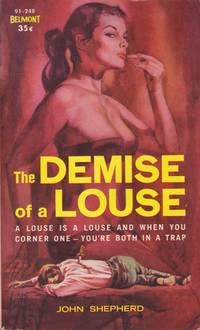 The Demise of a Louse  (Also released as: Say Yes to Murder (as by W. T. Ballard).)