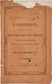 THE SOUTH: HER PERIL, AND HER DUTY. A DISCOURSE, DELIVERED IN THE FIRST PRESBYTERIAN CHURCH, NEW ORLEANS, ON THURSDAY, NOVEMBER 29, 1860...[wrapper title]
