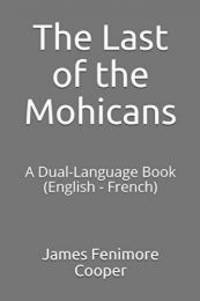 image of The Last of the Mohicans: A Dual-Language Book (English - French)