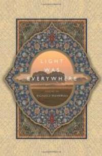 Light was Everywhere: Poems by Richard Wehrman by Richard Wehrman - Paperback - 2010-07-06 - from Books Express (SKU: 0983226113)