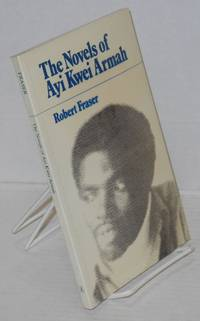 The novels of Ayi Kwei Armah A study in polemical fiction