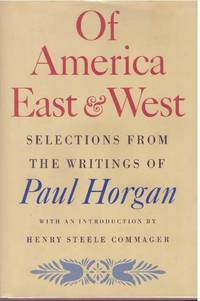image of OF AMERICA EAST & WEST; Selections from the writings of Paul Horgan